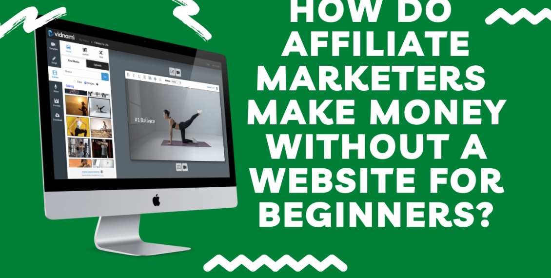 How do affiliate marketers make money without a website for beginners